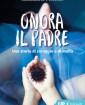 Onora il padre. Una storia di amore e di mafia - Annamaria Piccione
